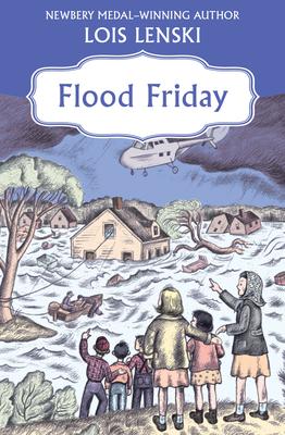 Flood Friday - Lenski, Lois