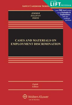 Cases & Materials on Employment Discrimination - Zimmer, Michael J, and Sullivan, Charles A, and White, Rebecca Hanner