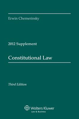 Constitutional Law 2012 Supplement - Chemerinsky, Erwin