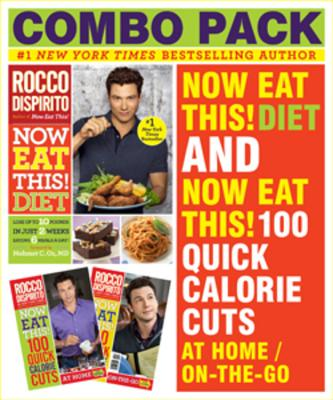 Now Eat This! Diet & Now Eat This! 100 Quick Calorie Cuts at Home / On-The-Go - DiSpirito, Rocco