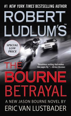 Robert Ludlum's the Bourne Betrayal - Lustbader, Eric Van