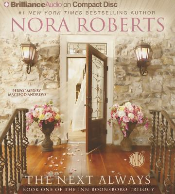 The Next Always - Roberts, Nora, and Andrews, MacLeod (Performed by)
