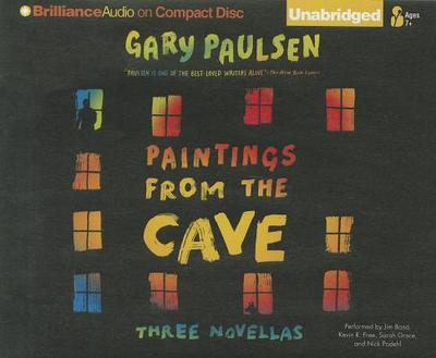 Paintings from the Cave: Three Novellas - Paulsen, Gary, and Bond, Kevin R Free Sarah Grace Nick Podehl and Jim (Read by), and Kevin R Free Sarah Grace Nick Podehl and...
