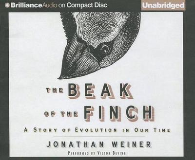 The Beak of the Finch: A Story of Evolution in Our Time - Weiner, Jonathan, Dr., and Bevine, Victor (Performed by)