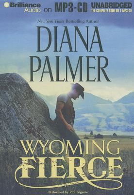 Wyoming Fierce - Palmer, Diana, and Gigante, Phil (Performed by)