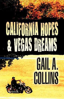 California Hopes & Vegas Dreams - Collins, Gail A
