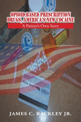 Opioid-Based Prescription Drugs, America's New Cocaine - Wright, Charles