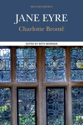 Jane Eyre - Bronte, Charlotte, and Newman, Beth (Editor)
