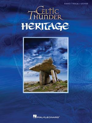 Celtic Thunder - Heritage - Hal Leonard Publishing Corporation