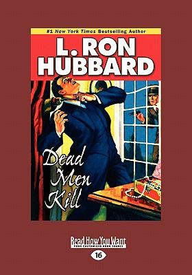 Dead Men Kill - Hubbard, L. Ron