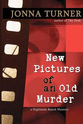 New Pictures of an Old Murder - Turner, Jonna
