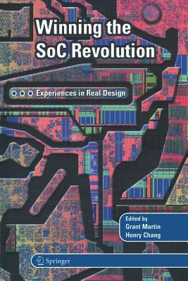 Winning the Soc Revolution: Experiences in Real Design - Martin, Grant (Editor), and Chang, Henry (Editor), and Chang, Henglishry (Editor)