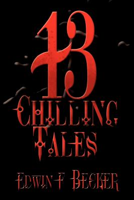 13 Chilling Tales - Becker, Edwin F