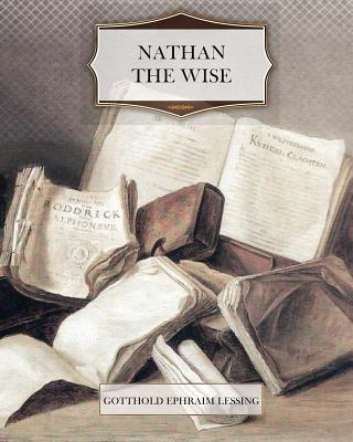 Nathan the Wise - Lessing, Gotthold Ephraim