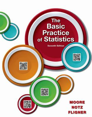 The Basic Practice of Statistics - Moore, David S, Professor, and Notz, William I, and Fligner, Michael A