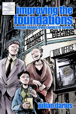 Improving the Foundations: Batman Begins from Comics to Screen - Darius, Julian