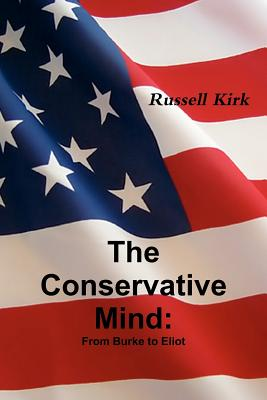 The Conservative Mind: From Burke to Eliot - Kirk, Russell