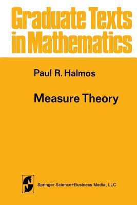 Measure Theory - Halmos, Paul R