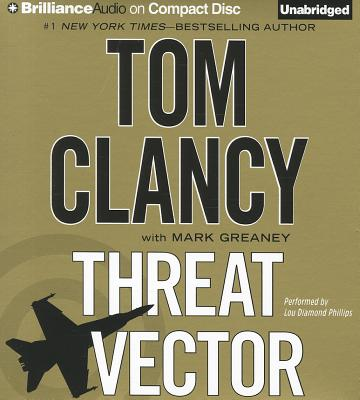 Threat Vector - Clancy, Tom, and Phillips, Lou Diamond (Read by), and Greaney, Mark