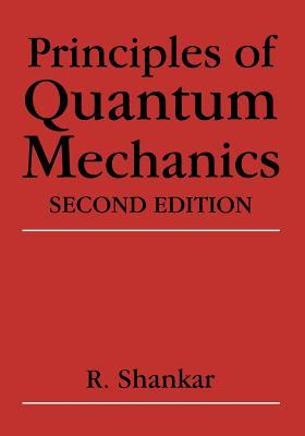 Principles of Quantum Mechanics - Shankar, R, Prof.