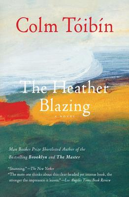 The Heather Blazing - Toibin, Colm, and Taoibain, Colm