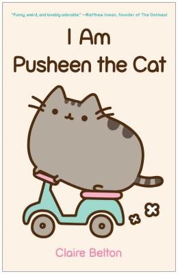 I Am Pusheen the Cat - Belton, Claire