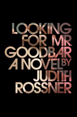 Looking for Mr. Goodbar - Rossner, Judith