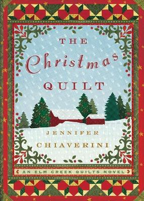 The Christmas Quilt - Chiaverini, Jennifer