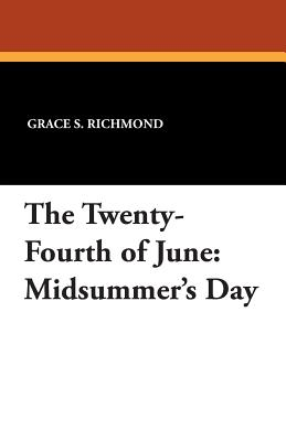 The Twenty-Fourth of June: Midsummer's Day - Richmond, Grace S