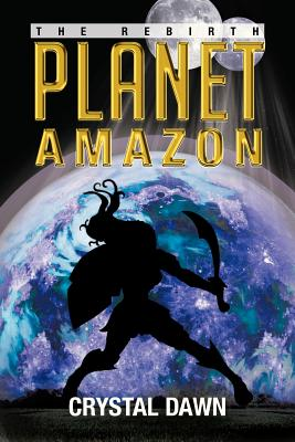 Planet Amazon: The Rebirth - Dawn, Crystal