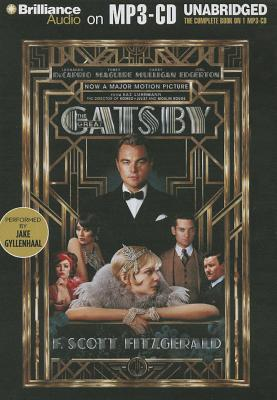 The Great Gatsby - Fitzgerald, F Scott, and Gyllenhaal, Jake (Performed by)