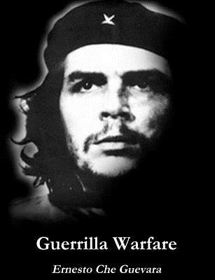 Guerrilla Warfare - Guevara, Ernesto Che