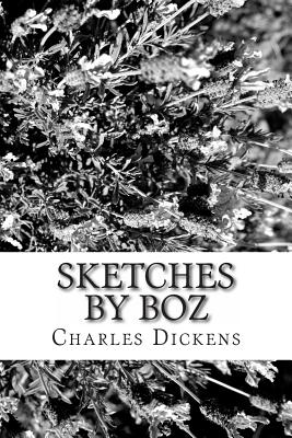 Sketches by Boz - Dickens, Charles