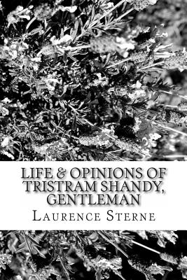 Life & Opinions of Tristram Shandy, Gentleman - Sterne, Laurence