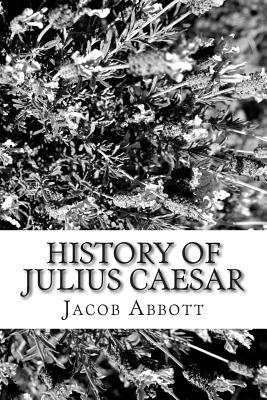 History of Julius Caesar - Abbott, Jacob