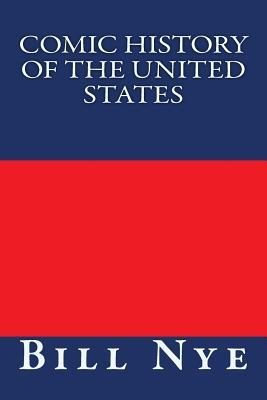 Comic History of the United States - Nye, Bill