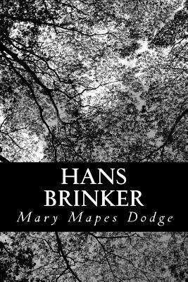Hans Brinker: Or the Silver Skates - Dodge, Mary Mapes