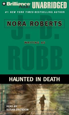 Haunted in Death - Roberts, Nora, and Robb, J D, and Ericksen, Susan (Performed by)