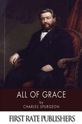 All of Grace - Spurgeon, Charles