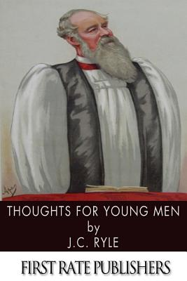 Thoughts for Young Men - Ryle, John Charles, BP.