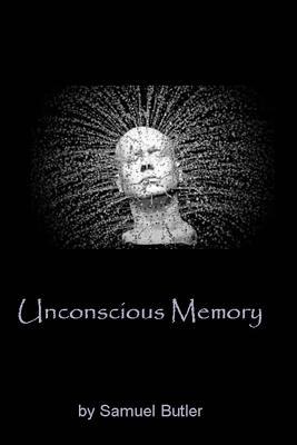 Unconscious Memory - Butler, Samuel