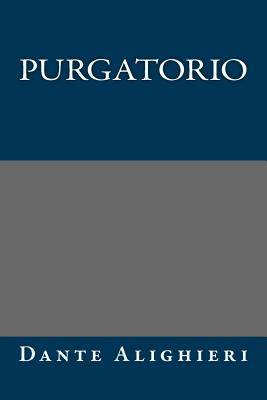 Purgatorio - Alighieri, Dante, and Longfellow, Henry Wadsworth (Translated by)