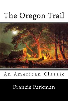 The Oregon Trail - Parkman, Francis