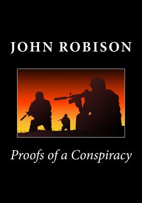 Proofs of a Conspiracy - Robison, John