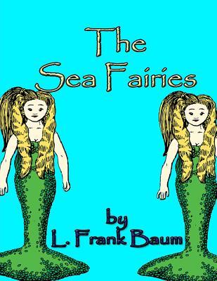 The Sea Fairies - Baum, L Frank