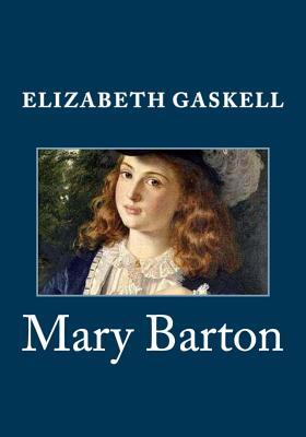 Mary Barton - Gaskell, Elizabeth