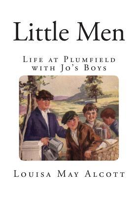 Little Men: Life at Plumfield with Jo's Boys - Alcott, Louisa May