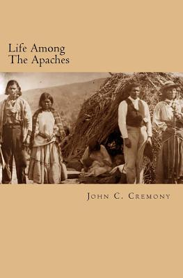 Life Among the Apaches - Cremony, John C