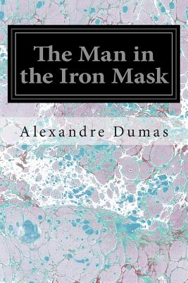The Man in the Iron Mask - Dumas, Alexandre, and Anonymous (Translated by)