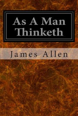 As a Man Thinketh - Allen, James